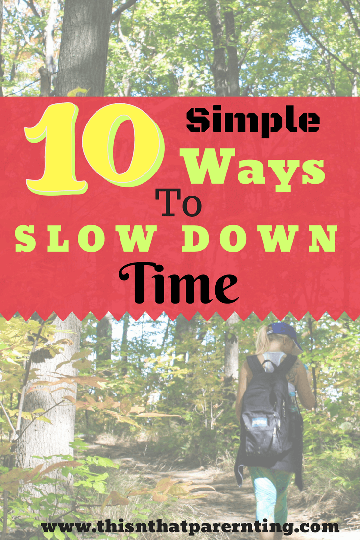 How to slow down time 57